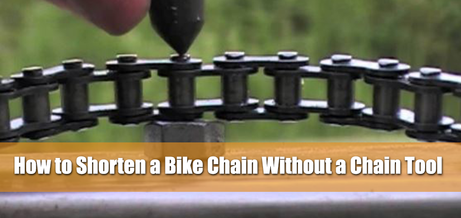 How to Shorten a Bike Chain Without a Chain Tool? (Step by Step Guide)