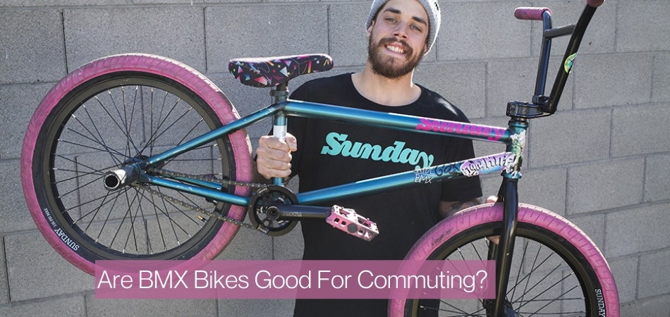 Are BMX Bikes Good For Commuting